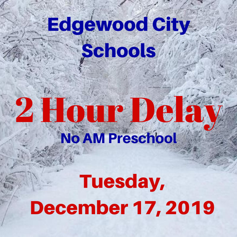 Edgewood on a 2 Hour Delay Tuesday, December 17