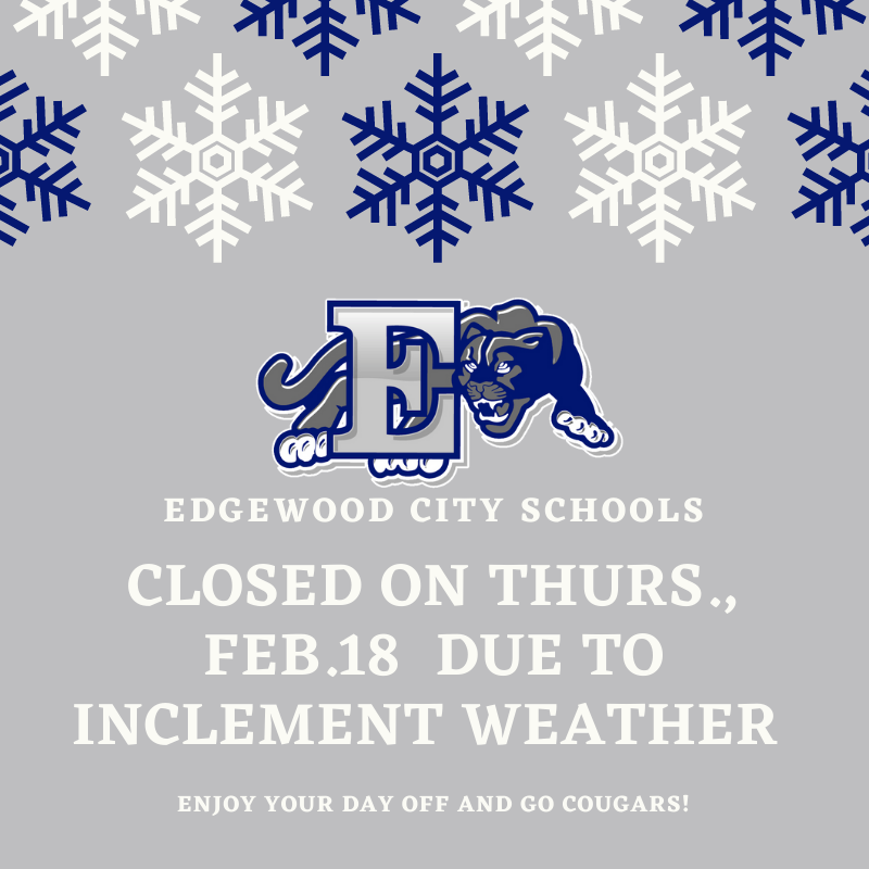 Due to inclement weather Edgewood School will be closed Thursday, February 18