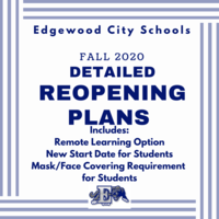 Edgewood's Reopening Plan for Fall 2020 (including Important Changes regarding Students Wearing Masks/Face Coverings, Change to Start Date for Students, and Details on Remote Learning Option)