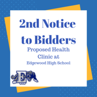 Second Notice to Bidders for the Proposed Health Clinic at Edgewood High School
