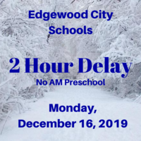 Monday, Dec. 16- Edgewood on a 2 Hour Delay