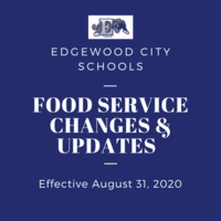 Important Changes and Updates for the 2020-2021 School Year from the Edgewood Food Service Department