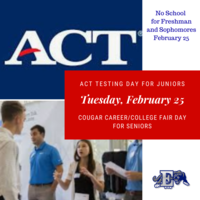 ACT Testing Day for Juniors and Cougar Career and College Fair for Seniors