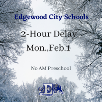 Edgewood Schools 2-Hour Delay Monday, Feb.1
